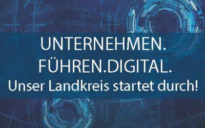 Unternehmen.Führen.Digital. – Unser Landkreis startet durch
